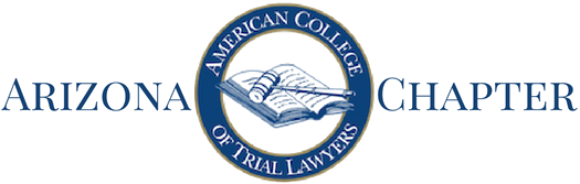 American College of Trial Lawyers – Arizona Chapter